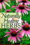 Naturally Healing Herbs, Carly Wall, 0806938013