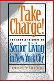 Take Charge! : The Complete Guide to Senior Living in New York City, Vinton, John, 0814788017
