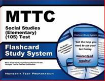 MTTC Social Studies (Elementary) (105) Test Flashcard Study System : MTTC Exam Practice Questions and Review for the Michigan Test for Teacher Certification, MTTC Exam Secrets Test Prep Team, 1627338012