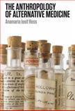 The Anthropology of Alternative Medicine 9781845208011