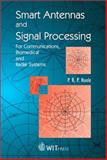 Smart Antennas and Signal Processing : For Communications, Biomedical and Radar Systems, Paul R. Hoole, 1853128015