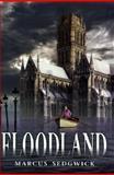 Floodland, Marcus Sedgwick, 038532801X