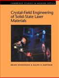 Crystal-Field Engineering of Solid-State Laser Materials, Henderson, Brian and Bartram, Ralph H., 0521018013