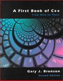 A First Book of C++ : From Here to There, Bronson, Gary J., 0534368018
