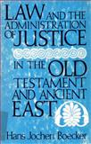 Law and the Administration of Justice in the Old Testament and Ancient East, Hans J. Boecker, 0806618019