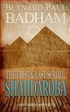 Shahdaroba - the First and Last Scroll, Bernard Badham, 1479378011