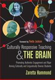 Culturally Responsive Teaching and the Brain : Promoting Authentic Engagement and Rigor among Culturally and Linguistically Diverse Students, Hammond, Zaretta L. (Lynn), 1483308014
