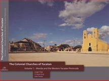 The Colonial Churches of Yucatan : Vol 1: Merida and the Western Yucatan Peninsula, Forester, Gabi and Heck, Christan, 3941648012