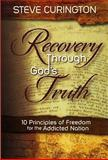 Recovery Through God's Truth, Steve Curington, 0615398014