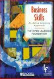 Business Skills : An Active Learning Approach, Open Learning Foundation Staff, 0631208011