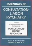 Essentials of Consultation-Liaison Psychiatry : Based on the American Psychiatric Press Textbook of Consultation-liaison Psychiatry, , 0880488018