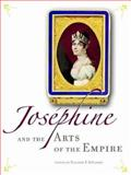 Joséphine and the Arts of the Empire, Eleanor P. DeLorme, 0892368012