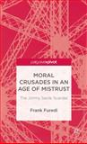 Moral Crusades in an Age of Mistrust : The Jimmy Savile Scandal, Furedi, Frank, 1137338016