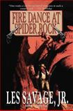 Fire Dance at Spider Rock, Les Savage, 1477838015