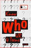 Know Who U R 4 Teens, Lynn Shaw, 1493748017
