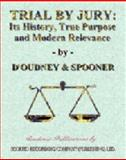 Trial by Jury Its History, True Purpose and Modern Relevance 9781902848013
