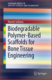 Biodegradable Polymer-Based Scaffolds for Bone Tissue Engineering, Sultana, Naznin, 3642348017