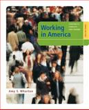 Working in America : Continuity, Conflict, and Change, Wharton, Amy S., 0073528013
