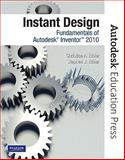 Instant Design : Fundamentals of Autodesk Inventor 2010, Ethier, Stephen J. and Ethier, Christine A., 0135068010