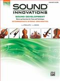 Sound Innovations for String Orchestra -- Sound Development, Bob Phillips and Kirk Moss, 0739068016
