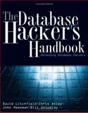The Database Hacker's Handbook, David Litchfield and Chris Anley, 0764578014