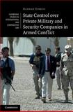 State Control over Private Military and Security Companies in Armed Conflict, Tonkin, Hannah, 1107008018