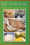 Messianic Fall Holiday Helper, Margaret Huey, 1468088017
