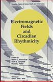 Electromagnetic Fields and Circadian Rhythmicity, Moore and Ede, 1468468014
