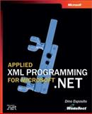 Applied XML Programming for Microsoft .NET, Esposito, Dino, 0735618011