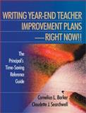 Writing Year-End Teacher Improvement Plans - Right Now!! : The Principal's Time-Saving Reference Guide, Barker, Cornelius L. and Searchwell, Claudette J., 0761978011