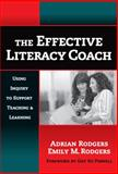 The Effective Literacy Coach, Adrian Rodgers and Emily Rodgers, 0807748013