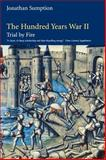 The Hundred Years War Vol. 2 : Trial by Fire, Sumption, Jonathan, 0812218019