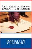 Lettres écrites de Lausanne (French), Isabelle de Isabelle de Charrière, 1494888017