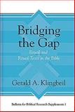 Bridging the Gap : Ritual and Ritual Texts in the Bible, Klingbeil, Gerald A., 157506801X