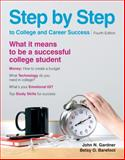 Step by Step to College and Career Success, Gardner, John N. and Barefoot, Betsy O., 0312638019