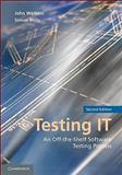 Testing IT : An Off-the-Shelf Software Testing Process, Watkins, John and Mills, Simon, 0521148014