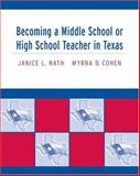 Becoming a Middle School or High School Teacher in Texas, Nath, Janice and Cohen, Myrna, 0534638015