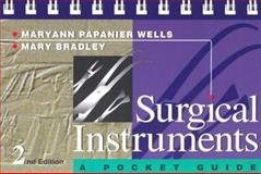 Surgical Instruments : A Pocket Guide, Papanier Wells, MaryAnn and Bradley, Mary, 0721678017