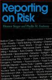 Reporting on Risk : How the Mass Media Portray Accidents, Diseases, Disasters and Other Hazards, Singer, Eleanor and Endreny, Phyllis M., 0871548011