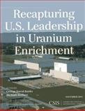 Recapturing U. S. Leadership in Uranium Enrichment, Banks, George David and Wallace, Michael, 1442228016