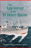 The Last Voyage of the Ss Henry Bacon, Foxvog, Donald R. and Alotta, Robert I., 1557788014