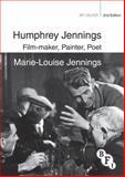Humphrey Jennings : Film-Maker, Painter, Poet, Jennings, Mary-Lou, 1844578011
