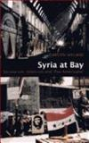 Syria at Bay : Secularism, Islamism and `Pax Americana', Wieland, Carsten, 1850658013