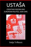 Ustasa : Croatian Fascism and European Politics, 1929-1945, Trifkovic, Srdja, 1892478013