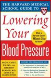 Lowering Your Blood Pressure, Aggie Casey and Herbert Benson, 0071448012