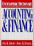 Encyclopedic Dictionary of Accounting and Finance, Siegel, Joel G. and Shim, Jae K., 0132758016