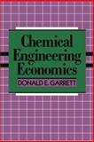 Chemical Engineering Economics, Donald E. Garrett, 0442318014