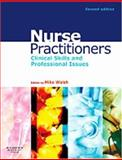 Nurse Practitioners : Clinical Skills and Professional Issues, Walsh, Mike, 0750688017