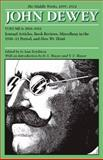 The Middle Works of John Dewey, 1899-1924 : Journal Articles, Book Reviews, Miscellany in the 1910-1911 Period, and How We Think, Dewey, John, 0809328011