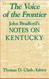 The Voice of the Frontier : John Bradford's Notes on Kentucky, , 0813118018